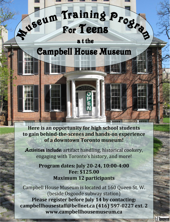 Museum Training Program for Teens at Campbell House, July 20-24 from 10 to 4, Maximum 12 participants, fee: $125.00