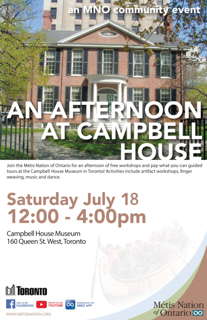 Join the Metis Nation of Ontario on Saturday July 18 at Campbell House for an afternoon of free workshops and pay-what-you-can guided tours.