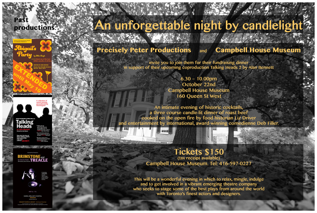 An unforgettable night by candlelight fundraiser. Precisely Peter Productions and Campbell House Museum in support of Talking Heads 2 by Alan Bennett. October 22, 6:30-10 pm. Tickets $150.